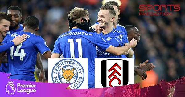 Leicester City vs Fulham Prediction