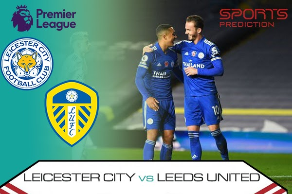 Leicester City vs Leeds United Prediction